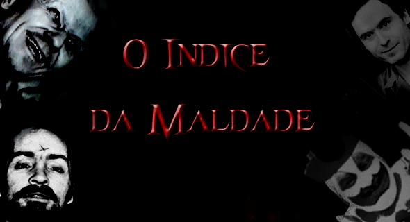 O INDICE DA MALDADE 2